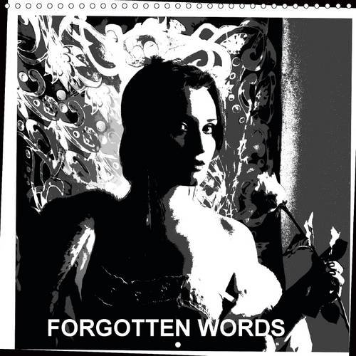9781325096367: Forgotten Words: The Project Contains the Recollections of Memories from the Distant Past. (Calvendo Art)