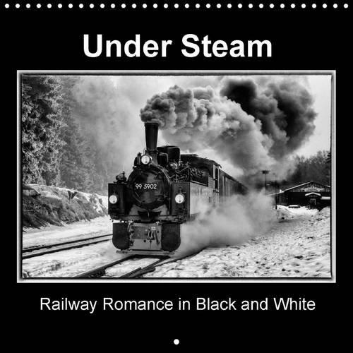 9781325096602: Under Steam Railway Romance in Black and White: Steam Locomotives in Fantastic Black and White.