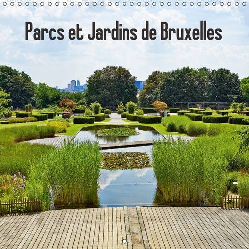 Parcs et Jardins de Bruxelles: Les Parcs et Jardins de Bruxelles Sont Fleuris, les Arbres ...