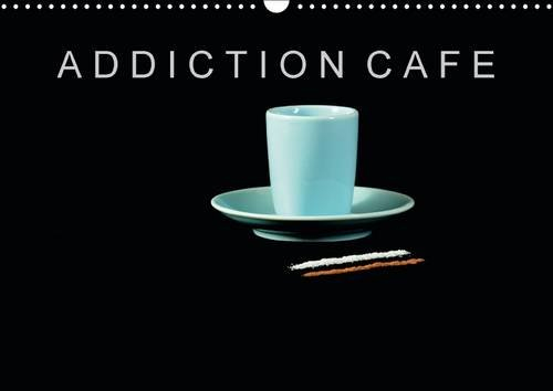 9781325096930: ADDICTION CAFE 2016: Pour les accros ou les addictes du cafe (Calvendo Art) (French Edition)