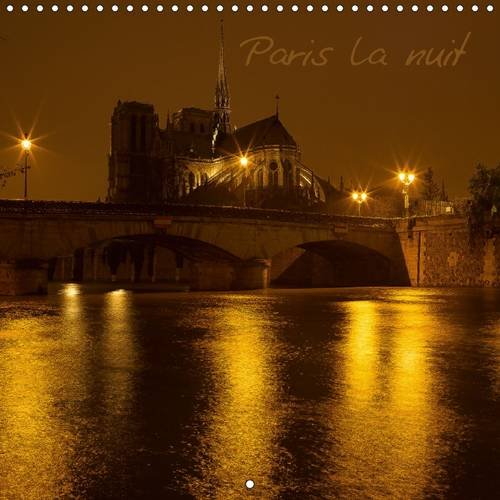 Paris la Nuit: Visitez Paris la Nuit. (Calvendo Places) (French Edition): Pascal Gilbert