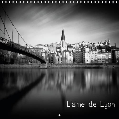9781325097722: L'Ame de Lyon: Photographies en Noir et Blanc de la Ville Lyon (Calvendo Places) (French Edition)