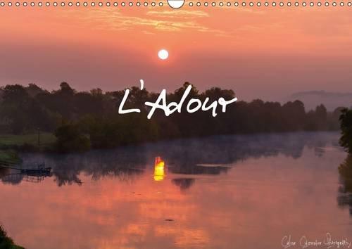 L'Adour: Voyagez Chaque Mois le Long de l'Adour (Calvendo Places) (French Edition): ...