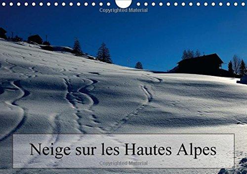 Neige sur les Hautes Alpes 2016: Paysages des Hautes Alpes (Calvendo Nature) (French Edition): ...