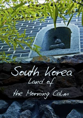 9781325098361: South Korea Land of the Morning Calm (Wall Calendar 2016 DIN A4 Portrait): South Korea's most beautiful sites - from historic places to modern scenes (Monthly calendar, 14 pages) (Calvendo Places)