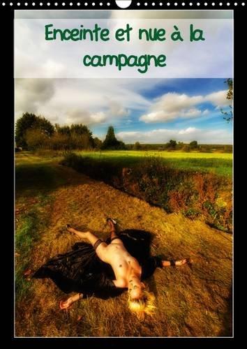 9781325098750: Enceinte et nue a la campagne 2016: Jeune femme enceinte se denude en poses legeres a la campagne. (Calvendo Personnes) (French Edition)
