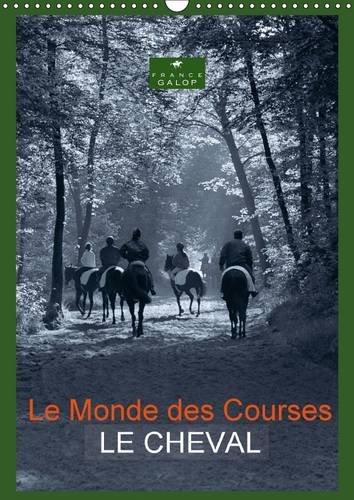 Le Monde des Courses le Cheval: Photos d'Art de Capella MP sur le Monde du Cheval (Calvendo ...