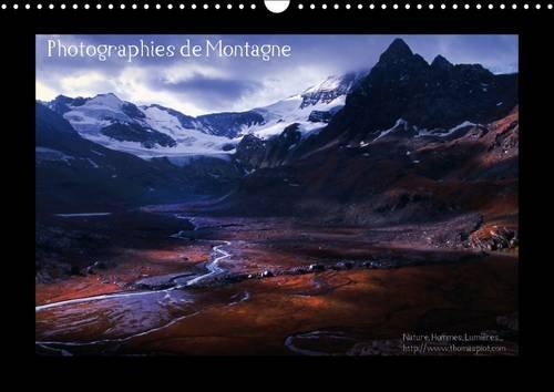 Photographies de Montagne: Paysages des Hautes Vallees Alpines (Calvendo Nature) (French Edition): ...