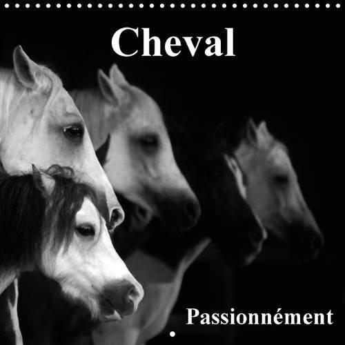 9781325099115: Cheval Passionnement: Le Cheval, la Plus Belle Conquete de l'Homme.