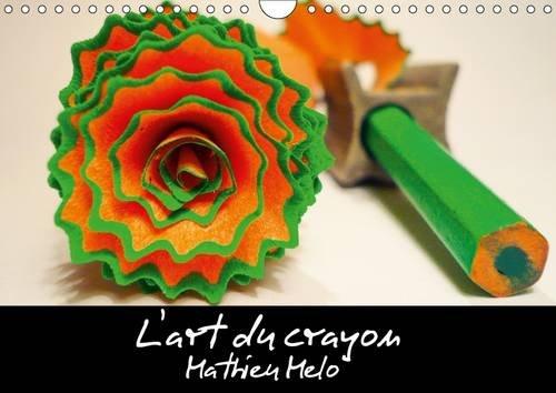 L'Art du Crayon: Des Photos Originales et Etonnantes. (Calvendo Art) (French Edition): Mathieu...