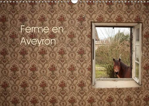 Ferme en Aveyron: Calendrier sur le Reportage D'un Chantier Associatif a la Vieuzelle, ...