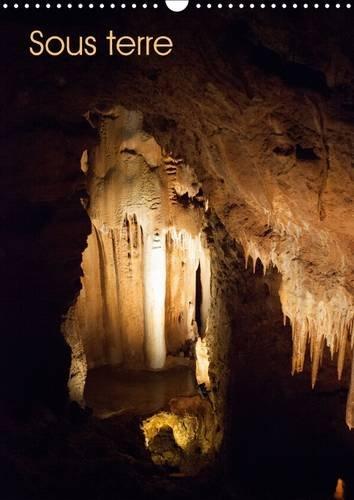 Sous Terre: Calendrier Sur des Mines et des Grottes. (Calvendo Nature) (French Edition): Manon ...