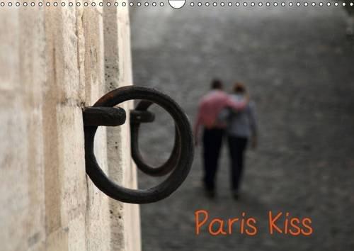 Paris Kiss: Photos de Paris avec Ses Amoureux Qui s'Embrassent, par Capella MP. (Calvendo ...