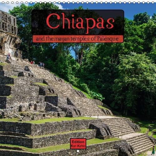 9781325102778: Chiapas: Chiapas with His Famous Mayan Temples of Palenque (Calvendo Places)