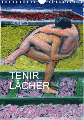9781325103065: TENIR LACHER 2016: Photos de nu d'hommes et de femmes acrobates re-colorisees par Capella MP. (Calvendo Art) (French Edition)