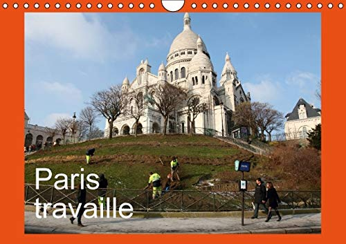 Paris Travaille: Photos de Paris Qui Travaille, Vu avec Humour, Sensibilite par Capella MP. (...