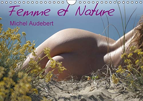 9781325103836: Femme et Nature 2016: Travail photographique erotique sur le rapport sensoriel et emotionnel de la femme au contact de la nature... (Calvendo Art) (French Edition)