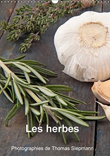 9781325103911: Les Herbes: Rien Ne Vaut des Ingredients Frais dans une Cuisine. (Calvendo Nature) (French Edition)