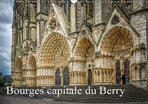 Bourges, Capitale du Berry: La Face Cachee de Bourges (Calvendo Places) (French Edition): Alain ...