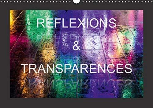 9781325104888: Réflexions & transparences : Des images inattendues obtenues à travers des reflets ou des surfaces transparentes. Calendrier mural A3 horizontal 2016 (Calvendo Art)