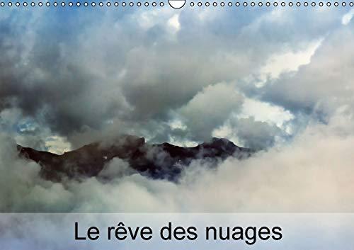 Le Reve des Nuages 2016: Admirons Ensemble la Magie Etheree des Nuages! (Calvendo Nature) (French ...
