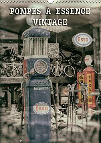 Pompes a Essence Vintage 2016: Pompes de Carburant d'une Autre Epoque (Calvendo Mobilite) (...