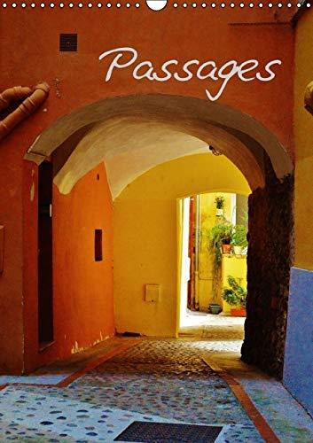 Passages 2016: Passages et Traverses dans les Villes et Villages du Sud de l'Europe (Calvendo ...