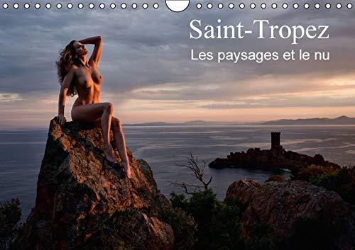 Saint-Tropez les Paysages et le Nu 2016: Photos Erotiques au Bord de la Mer et dans la Nature (...