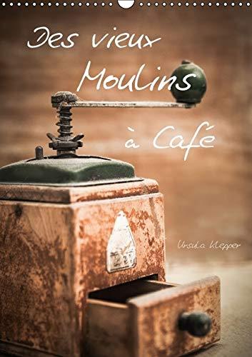 Des Vieux Moulins a Cafe 2016: 13 Photographies Artistiques Uniques de Vieux Moulins a Cafe (...
