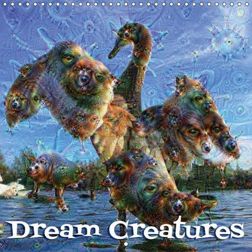 9781325108732: Dream Creatures 2016: Dream Creatures, created with Google's artificial intelligence neural network software DeepDream. (Calvendo Science)
