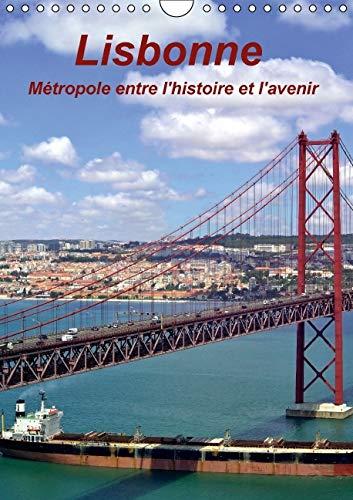 9781325108947: Lisbonne m�tropole entre l'histoire et l'avenir : Les vues les plus inter�ssantes de la capitale du Portugal. Calendrier mural A4 vertical 2016