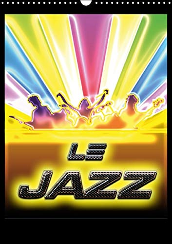 Le Jazz 2016: Illustrations de l'Univers Magique du Jazz par Bluesax. (Calvendo Art) (French ...