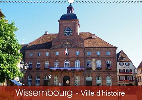 Wissembourg - Ville d'Histoire 2016: Une Ville a l'Histoire Exceptionnelle (Calvendo ...