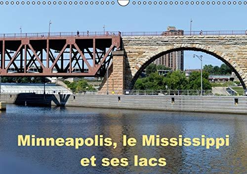 Minneapolis, le Mississippi et ses Lacs 2016: Minneapolis la Cite aux Dix Mille Lacs (Calvendo ...