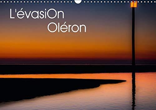 L'Evasion Oleron 2016: L'Ile d'Oleron Intime et Reposante. (Calvendo Nature) (French...