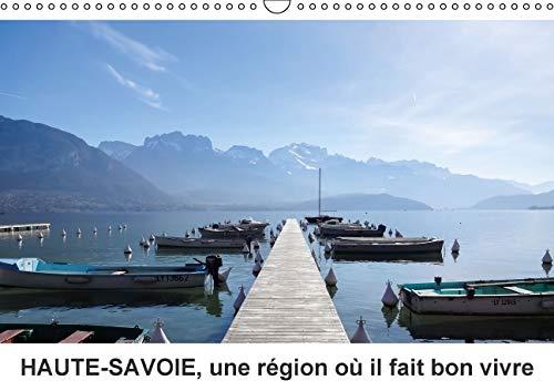 Haute-Savoie, une Region Ou Il Fait Bon Vivre 2016: Decouvrez la Haute-Savoie Autrement (Calvendo ...