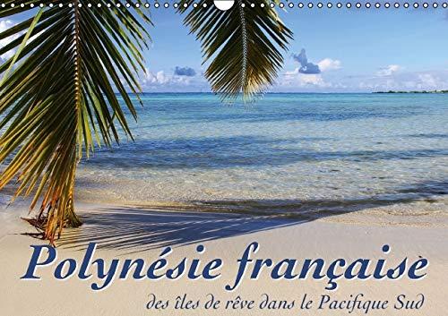 Polynesie Francaise - Des Iles de Reve dans le Pacifique Sud 2016: Mer, Lagons et Recifs - A la ...