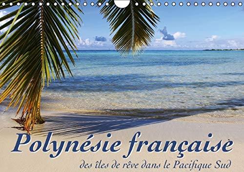 9781325111145: Polynésie française - des îles de rêve dans le Pacifique Sud : Mer, lagons et récifs - à la découverte des mers du sud. Calendrier mural A4 horizontal 2016
