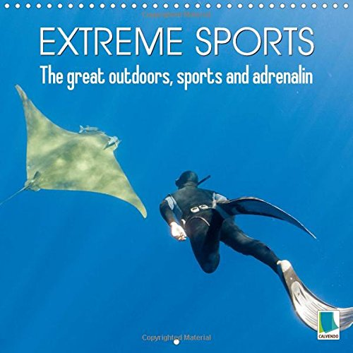 9781325111411: Extreme Sports: The Great Outdoors, Sports and Adrenalin 2016: Adventures That Push the Limits: Extreme Sports (Calvendo Sports)