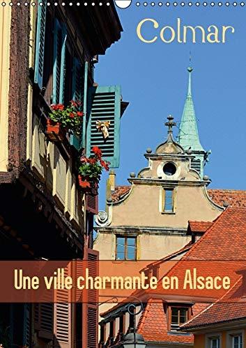 Colmar une Ville Charmante en Alsace 2016: Une Petite Ville Francaise avec du Charme (Calvendo ...