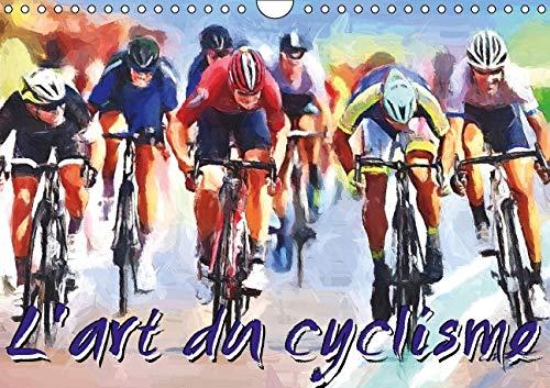 L'Art du Cyclisme 2016: Serie de 12 Tableaux sur l'Univers du Cylisme (Calvendo Sportif) ...