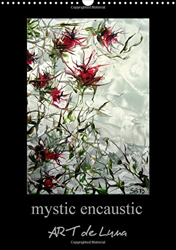 9781325114405: Mystic Encaustic Art de Luna 2016: Dive into My Wax Paintings and Experience Mysticism, Fascination and Creativity in Elegant Existence (Calvendo Art)