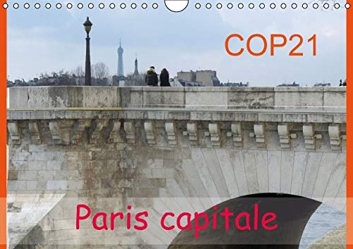 9781325115013: Cop21 Paris capitale : Pour la conférence du climat à Paris, la COP21, la photographe Capella présente la tour Eiffel sous influence climatique. Calendrier mural A4 horizontal 2016