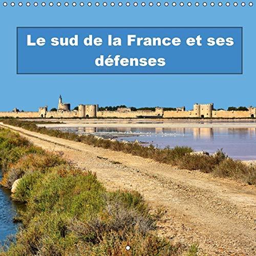 Le Sud de la France et ses Defenses 2016: Fortifications et Places Fortes en Languedoc Roussillon (...