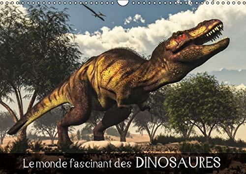 Le Monde Fascinant des Dinosaures 2016: Penetrez dans le Monde Fascinant des Dinosaures et de la ...
