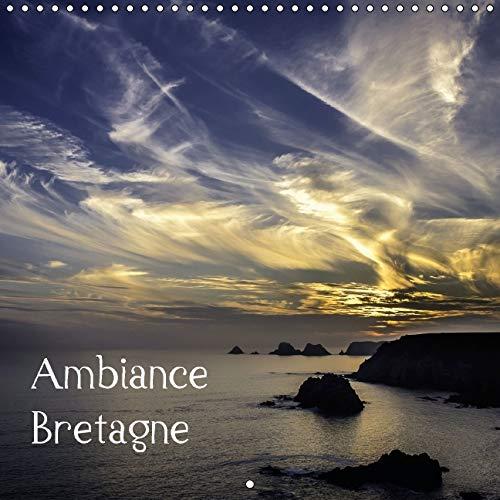 Ambiance Bretagne 2016: Un Voyage sur les Cotes Bretonnes de la Presqu'ile de Crozon (Calvendo...