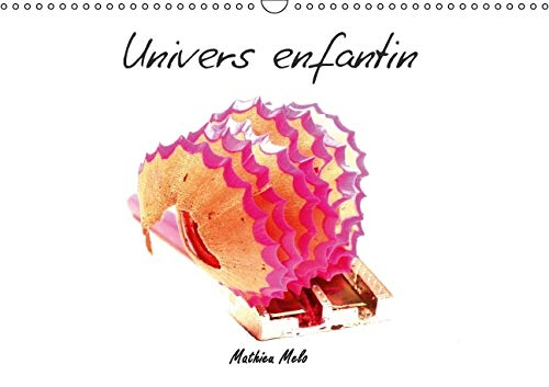 Univers Enfantin 2016: Un Regard sur l'Enfance (Calvendo Art) (French Edition): Mathieu Melo