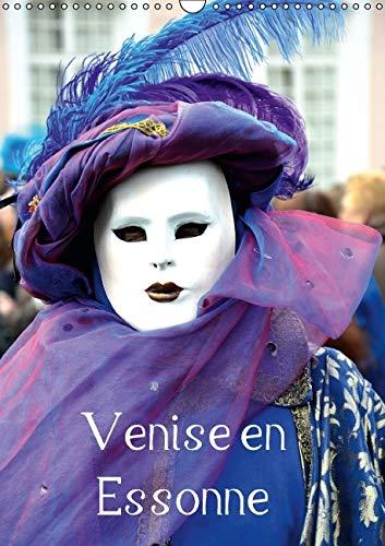 Venise en Essonne 2016: Une Invitation au Voyage et a un Carnaval Legendaire (Calvendo Amusement) (...