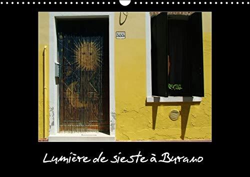 Lumiere de Sieste a Burano 2016: Si Vous Debarquez a Burano Comme Moi a L'heure de Ll Sieste, ...
