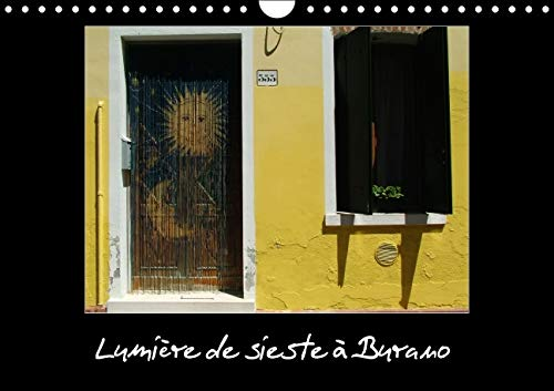 Lumiere de Sieste a Burano 2016: Si Vous Debarquez a Burano Comme Moi a l'Heure de la Sieste, ...